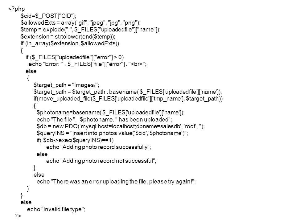 < php $cid=$_POST[ CID ]; $allowedExts = array( gif , jpeg , jpg , png ); $temp = explode( . , $_FILES[ uploadedfile ][ name ]);